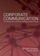 Goodman, Michael B.; Hirsch, Peter B. - Corporate Communication - 9781433119255 - V9781433119255