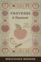 Mieder, Wolfgang - Proverbs: A Handbook (International Folkloristics) - 9781433120244 - V9781433120244