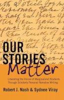 Nash, Robert J.; Viray, Sydnee - Our Stories Matter - 9781433121142 - V9781433121142