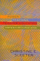 Sleeter, Christine E. - Power, Teaching, and Teacher Education: Confronting Injustice with Critical Research and Action (Higher ed: Questions About the Purpose(S) of Colleges & Universities) - 9781433121432 - V9781433121432