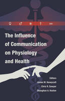 - The Influence of Communication on Physiology and Health (Health Communication) - 9781433122194 - V9781433122194