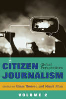 - Citizen Journalism: Global Perspectives. Volume 2 (Global Crises and the Media) - 9781433122828 - V9781433122828