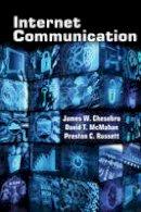 Chesebro, James W., McMahan, David T., Russett, Preston C. - Internet Communication (Digital Formations) - 9781433123030 - V9781433123030