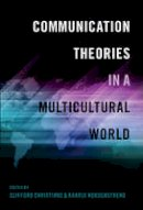 - Communication Theories in a Multicultural World (Intersections in Communications and Culture: Global Approaches and Transdisciplinary Perspectives) - 9781433123054 - V9781433123054