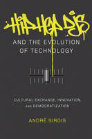 Sirois, André - Hip Hop DJs and the Evolution of Technology: Cultural Exchange, Innovation, and Democratization (Popular Culture and Everyday Life) - 9781433123368 - V9781433123368