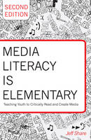 Share, Jeff - Media Literacy is Elementary: Teaching Youth to Critically Read and Create Media. Second Edition (Rethinking Childhood) - 9781433124877 - V9781433124877