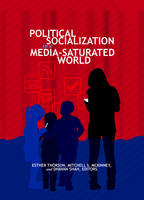 - Political Socialization in a Media-Saturated World (Frontiers in Political Communication) - 9781433125713 - V9781433125713