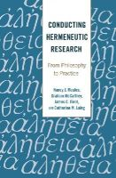 Moules, Nancy J., McCaffrey, Graham, Field, James C., Laing, Catherine M. - Conducting Hermeneutic Research: From Philosophy to Practice (Critical Qualitative Research) (English and English Edition) - 9781433127328 - V9781433127328