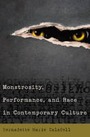 Calafell, Bernadette Marie - Monstrosity, Performance, and Race in Contemporary Culture - 9781433127373 - V9781433127373