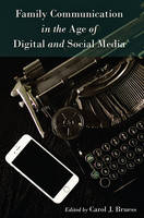 - Family Communication in the Age of Digital and Social Media (Lifespan Communication) - 9781433127458 - V9781433127458