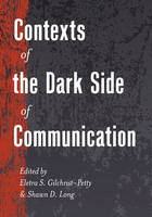 - Contexts of the Dark Side of Communication (Lifespan Communication) - 9781433127496 - V9781433127496
