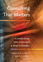 - Consulting That Matters: A Handbook for Scholars and Practitioners - 9781433127700 - V9781433127700