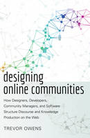Owens, Trevor - Designing Online Communities: How Designers, Developers, Community Managers, and Software Structure Discourse and Knowledge Production on the Web (New Literacies and Digital Episte - 9781433128479 - V9781433128479