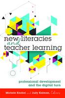 - New Literacies and Teacher Learning: Professional Development and the Digital Turn (New Literacies and Digital Epistemologies) - 9781433129117 - V9781433129117