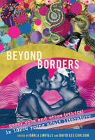 - Beyond Borders: Queer Eros and Ethos (Ethics) in LGBTQ Young Adult Literature (Gender and Sexualities in Education) - 9781433129537 - V9781433129537