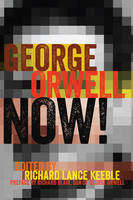 - George Orwell Now! (Mass Communication and Journalism) - 9781433129827 - V9781433129827