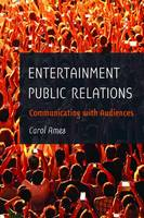 Ames, Carol - Entertainment Public Relations: Communicating with Audiences - 9781433130540 - V9781433130540