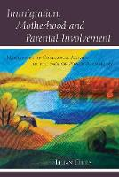 Cibils, Lilian - Immigration, Motherhood and Parental Involvement: Narratives of Communal Agency in the Face of Power Asymmetry (Counterpoints) - 9781433130885 - V9781433130885