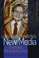 Logan, Robert K. - Understanding New Media (Understanding Media Ecology) - 9781433131479 - V9781433131479