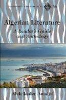 Aoudjit, Abdelkader - Algerian Literature: A Reader's Guide and Anthology (Francophone Cultures and Literatures) - 9781433132605 - V9781433132605