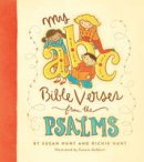 Hunt, Susan, Hunt, Richie - My ABC Bible Verses from the Psalms - 9781433531071 - V9781433531071