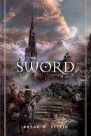 Litfin, Bryan M. - The Sword (Redesign): A Novel - 9781433533723 - V9781433533723
