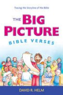 Helm, David R. - The Big Picture Bible Verses: Tracing the Storyline of the Bible - 9781433542213 - V9781433542213