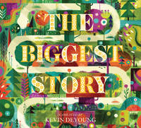DeYoung, Kevin - The Biggest Story: The Audio Book (CD) - 9781433554797 - V9781433554797