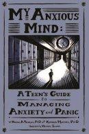 Tompkins, Michael A.; Martinez, Katherine A. - My Anxious Mind - 9781433804502 - V9781433804502