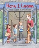 Brenda S. Miles and Colleen Patterson - How I Learn: : A Kid's Guide to Learning Disability - 9781433816604 - V9781433816604