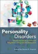 Steven K. Huprich - Personality Disorders: Toward Theoretical and Empirical Integration in Diagnosis and Assessment - 9781433818455 - V9781433818455