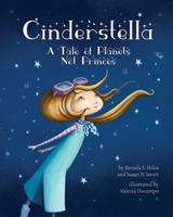 Brenda S. Miles, Susan D. Sweet - Cinderstella: A Tale of Planets Not Princes - 9781433822704 - V9781433822704