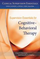 Cory F. Newman and Danielle A. Kaplan - Supervision Essentials for Cognitive Behavioral Therapy (Clinical Supervision Essentials) - 9781433822797 - V9781433822797