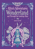 Carroll, Lewis - Alice's Adventures in Wonderland: and, Through the Looking Glass (Barnes & Noble Leatherbound Children's Classics) - 9781435160736 - V9781435160736