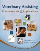 Vanhorn, Beth, Clark, Robert - Veterinary Assisting Fundamentals and Applications - 9781435453876 - V9781435453876