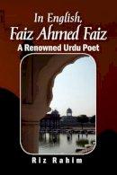 Rahim, Riz - In English, Faiz Ahmed Faiz - 9781436373135 - V9781436373135