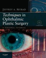 Nerad MD, Jeffrey A. - Techniques in Ophthalmic Plastic Surgery with DVD: A Personal Tutorial, 1e - 9781437700084 - V9781437700084