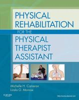 Cameron MD  PT  OCS, Michelle H., Monroe MPT  OCS, Linda - Physical Rehabilitation for the Physical Therapist Assistant, 1e - 9781437708066 - V9781437708066