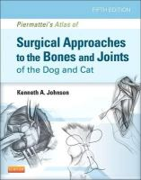 Johnson, Kenneth A. - Piermattei's Atlas of Surgical Approaches to the Bones and Joints of the Dog and Cat - 9781437716344 - V9781437716344