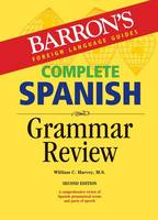 Harvey M.S., William C. - Complete Spanish Grammar Review (Barron's Foreign Language Guides) - 9781438006864 - V9781438006864