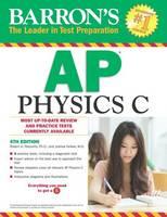 Pelcovits Ph.D., Robert A., Farkas M.D., Joshua - Barron's AP Physics C, 4th Edition - 9781438007427 - V9781438007427