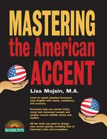 Mojsin M.A., Lisa - Mastering the American Accent - 9781438008103 - V9781438008103