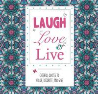Barron's - Laugh Love Live: Cheerful Quotes to Color, Decorate, and Give (Pads of Color) - 9781438009001 - V9781438009001