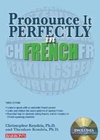 Kendris Ph.D., Christopher, Kendris Ph.D., Theodore - Pronounce it Perfectly in French: With Audio CDs (Pronounce It Perfectly CD) - 9781438072814 - V9781438072814