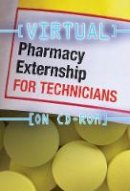 Delmar - Virtual Pharmacy Externship for Technicians (CD-ROM) (Get behind the counter, be ahead of the class) - 9781439057421 - V9781439057421