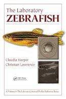 Harper, Claudia; Lawrence, Christian - The Laboratory Zebrafish - 9781439807439 - V9781439807439