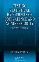 Wellek, Stefan - Testing Statistical Hypotheses of Equivalence and Noninferiority, Second Edition - 9781439808184 - V9781439808184