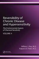 Rea, William J., Patel, Kalpana D. - Reversibility of Chronic Disease and Hypersensitivity, Volume 4: The Environmental Aspects of Chemical Sensitivity - 9781439813508 - V9781439813508