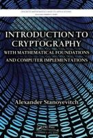 Stanoyevitch, Alexander - Introduction to Cryptography with Mathematical Foundations and Computer Implementations - 9781439817636 - V9781439817636