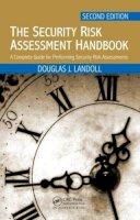 Landoll, Douglas - The Security Risk Assessment Handbook - 9781439821480 - V9781439821480
